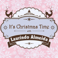 Laurindo Almeida - It's Christmas Time with Laurindo Almeida