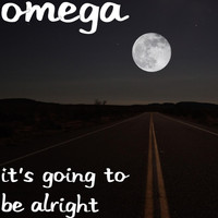 Omega - It's Going to Be Alright
