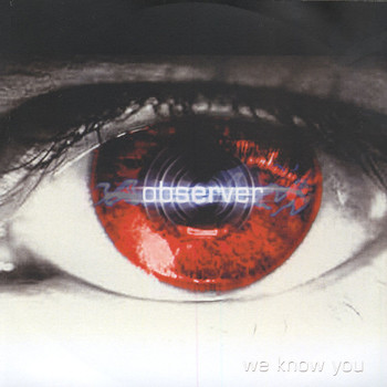 Observer - We Know You