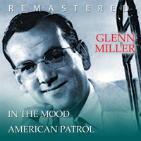 Glenn Miller - In the mood / American Patrol