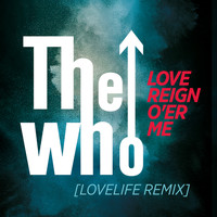 The Who - Love Reign O'er Me