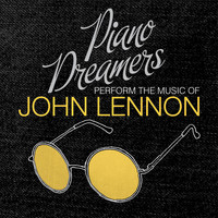 Piano Dreamers - Piano Dreamers Perform the Music of John Lennon