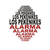 Los Pekenikes - Alarma (2015 Remastered Version)