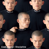 Club Cheval - Discipline (Remixes)