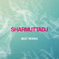 SharmuttaDJ - Sharmuttadj Best Works
