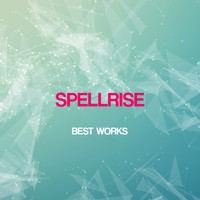 Spellrise - Spellrise Best Works