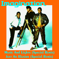 Imagination - Music and Lights (Special Remix)
