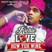 Richie - Love How Yuh Wine - Single