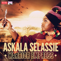 Askala Selassie - Warrior Empress