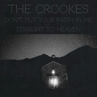 The Crookes - Don't Put Your Faith in Me - Single