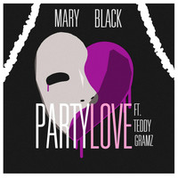 Mary Black - Party Love (feat. Teddy Gramz)