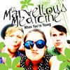 When You Are Young by Mks Marvellous Medicine