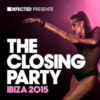 Various Artists - Defected Presents The Closing Party Ibiza 2015