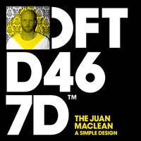 The Juan MacLean - A Simple Design