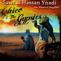Chico & The Gypsies - Sawt al Hassan Ynadi - Single