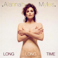 Alannah Myles - Long Long Time