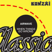 Airwave - When Things Go Wrong