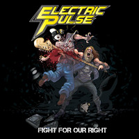 Electric Pulse - Fight for Our Right