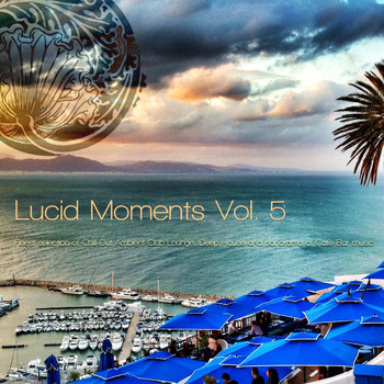 Helly Larson - Lucid Moments, Vol. 5 - Finest Selection of Chill out Ambient Club Lounge, Deep House and Panorama of Cafe Bar Music