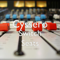 Cyssero - Switch Seats