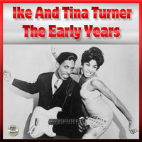 Ike & Tina Turner - Ike & Tina Turner - The Early Years