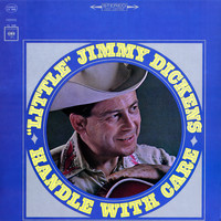 """Little"" Jimmy Dickens - Handle with Care"