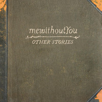 mewithoutYou - Other Stories