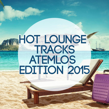 Various Artists - Hot Lounge Tracks - Atemlos Edition 2015