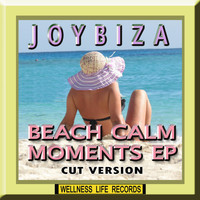 Joybiza - Beach Calm Moments - EP (Cut Version)