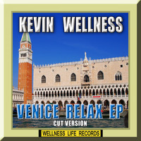 Kevin Wellness - Venice Relax - EP (Cut Version)