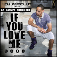 AZ - If You Love Me 3000 (feat. Az, Ransom & Loaded Lux)