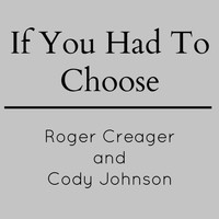 Roger Creager - If You Had to Choose