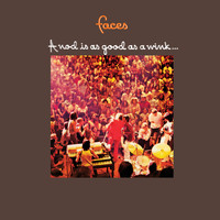 Faces - A Nod Is As Good As A Wink To A Blind Horse