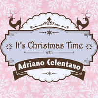 Adriano Celentano - It's Christmas Time with Adriano Celentano