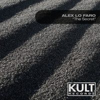 "Alex Lo Faro - Kult Records Presents ""The Secret"""