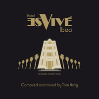 Tom Novy - Hotel Es Vive Ibiza - Sessions, Vol. Two