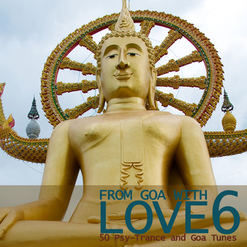 Various Artists - From Goa With Love 6 - 50 Psy-Trance & Goa Tunes