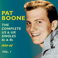 Pat Boone - The Complete Us & Uk Singles As & BS 1953-62, Vol. 1