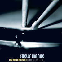 Shelly Manne - 1954-56 Combinations (Remastered)