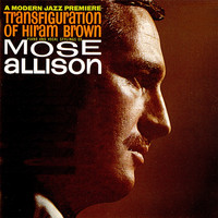 Mose Allison - Transfiguration of Hiram Brown (Remastered)