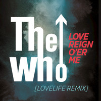 The Who - Love Reign O'er Me (Lovelife Remix)