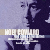 Noel Coward - Mad Dogs & Englishmen (Remastered)