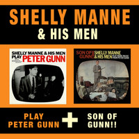 Shelly Manne - Shelly Manne & His Men Play Peter Gunn + Son of Gunn!!