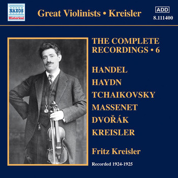 Fritz Kreisler - Kreisler: The Complete Recordings, Vol. 6