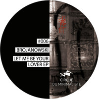 Brojanowski - Let Me Be Your Lover