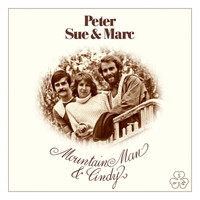 Peter, Sue & Marc - Mountain Man & Cindy (Remastered 2015)