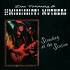 Standing At The Station by Dan Patlansky / The Mississippi Muthers