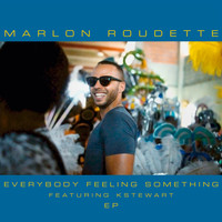Marlon Roudette - Everybody Feeling Something (EP)