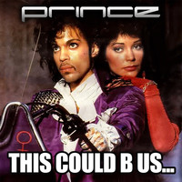 Prince - THIS COULD B US