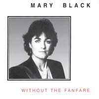 Mary Black - Without the Fanfare